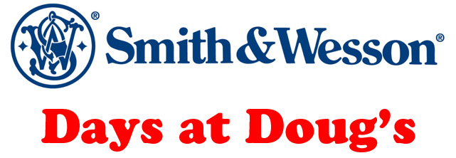 Smith Wesson Days at Dougs